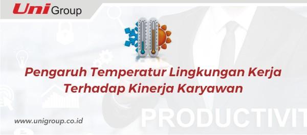 Pengaruh Temperatur Lingkungan Kerja Terhadap Kinerja Karyawan